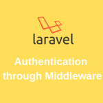 Authentication through Middleware blog by lucid softech it solutions