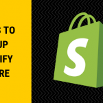 Steps to setup Shopify store