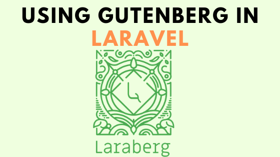 How to integrate Gutenberg editor in Laravel?