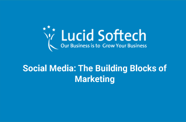 Social Media: The Building Blocks of Marketing