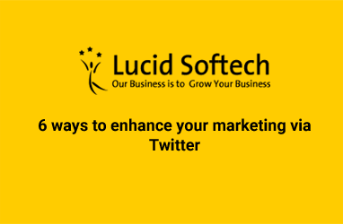 6 ways to enhance your marketing via Twitter