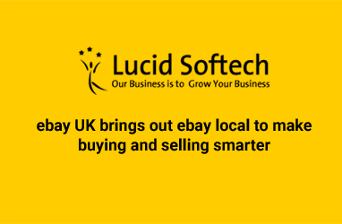 ebay UK brings out ebay local to make buying and selling smarter