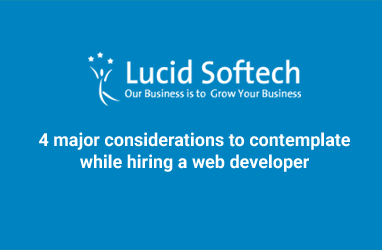 4 major considerations to contemplate while hiring a web developer