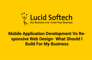 Mobile Application Development Vs Responsive Web Design- What Should I Build For My Business