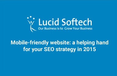 Mobile-friendly website: a helping hand for your SEO strategy in 2015