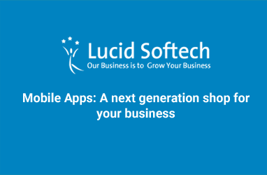 Mobile Apps: A next generation shop for your business