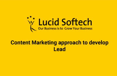 Content Marketing approach to develop Lead