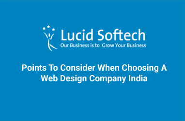 Points To Consider When Choosing A Web Design Company India